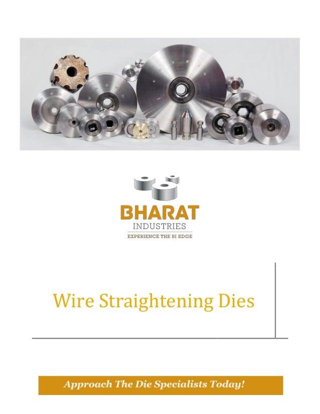 Wire Straightening Dies