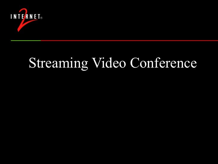 Streaming Video Conference