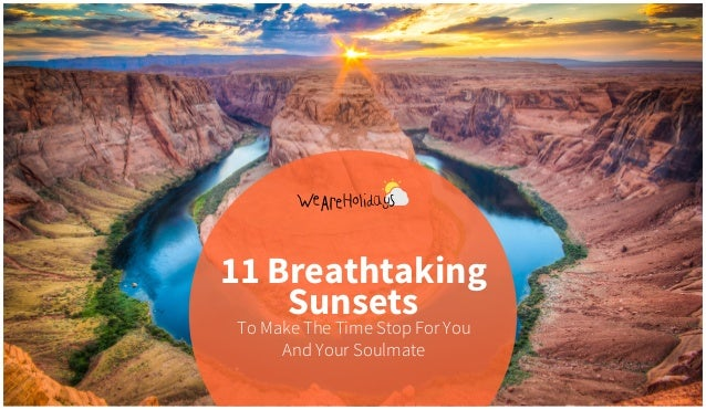 To Make The Time Stop For You And Your Soulmate 11 Breathtaking Sunsets