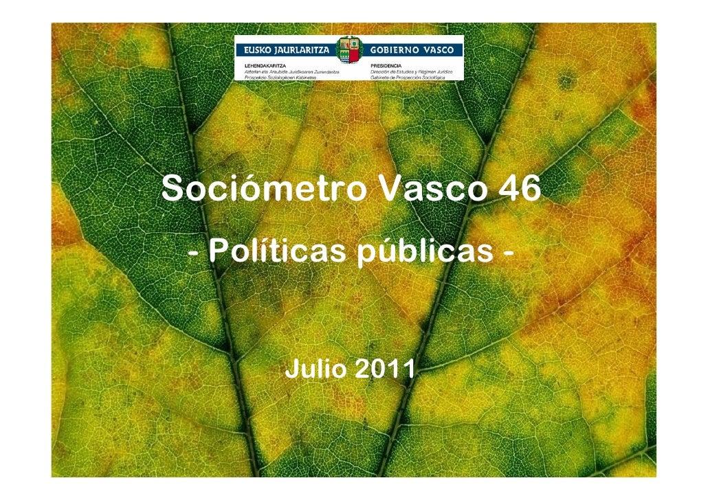 Sociómetro Vasco 46 - Políticas públicas -       Julio 2011