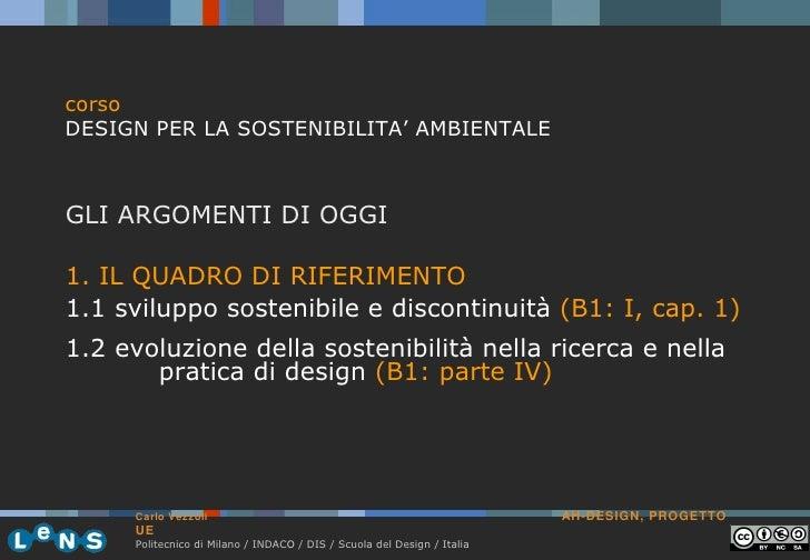 corso DESIGN PER LA SOSTENIBILITA' AMBIENTALE GLI ARGOMENTI DI OGGI 1. IL QUADRO DI RIFERIMENTO 1.1 sviluppo sostenibile e...
