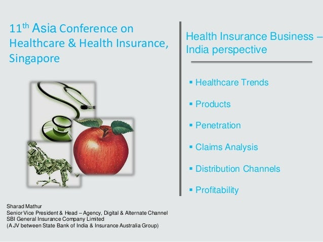 Health Insurance Business – India perspective  Healthcare Trends  Products  Penetration  Claims Analysis  Distributio...