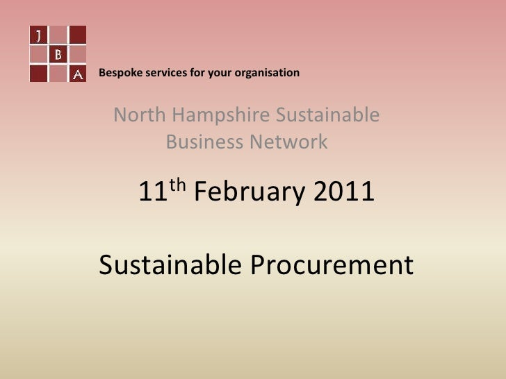 Bespoke services for your organisation<br />North Hampshire Sustainable Business Network<br />11th February 2011Sustainabl...