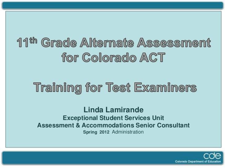 Linda Lamirande       Exceptional Student Services UnitAssessment & Accommodations Senior Consultant             Spring 20...