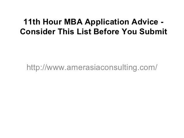 11th Hour MBA Application Advice -Consider This List Before You Submit http://www.amerasiaconsulting.com/