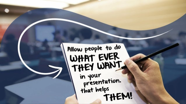 presentation. to do THEY WANT EVER Allow people WHAT in your that helps THEM!