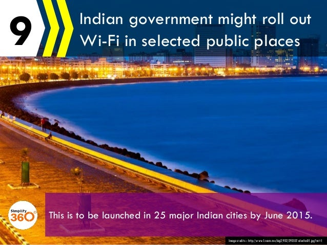 9 Image credits::: http://www.1zoom.me/big2/932/293557-alexfas01.jpg?m=1 Indian government might roll out Wi-Fi in selecte...