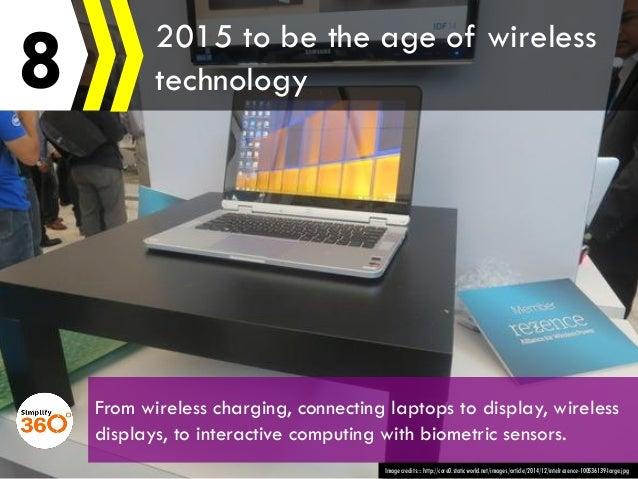 8 Image credits::: http://core0.staticworld.net/images/article/2014/12/intelrezence-100536139-large.jpg 2015 to be the age...