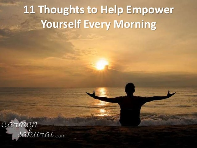 11 Thoughts to Help Empower Yourself Every Morning