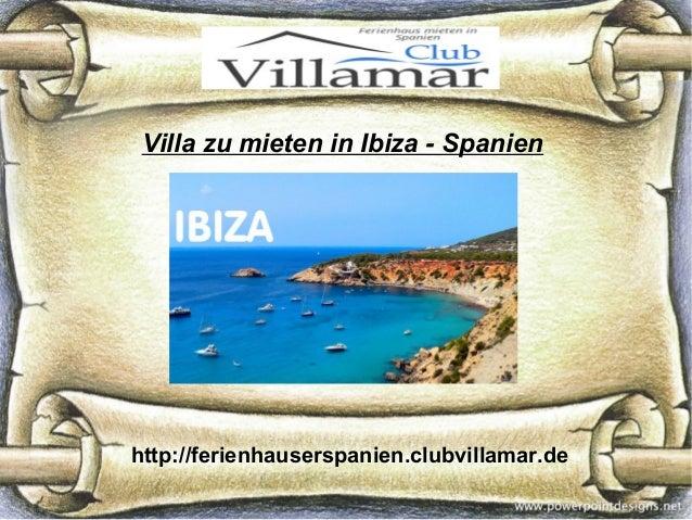 Villa zu mieten in Ibiza - Spanien http://ferienhauserspanien.clubvillamar.de