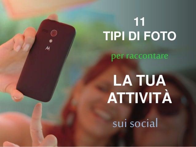 11 TIPI DI FOTO per raccontare sui social LA TUA ATTIVITÀ