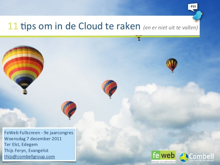 11 #ps om in de Cloud te raken (en er niet uit te vallen)FeWeb Fullscreen -‐ 9e jaarcon...