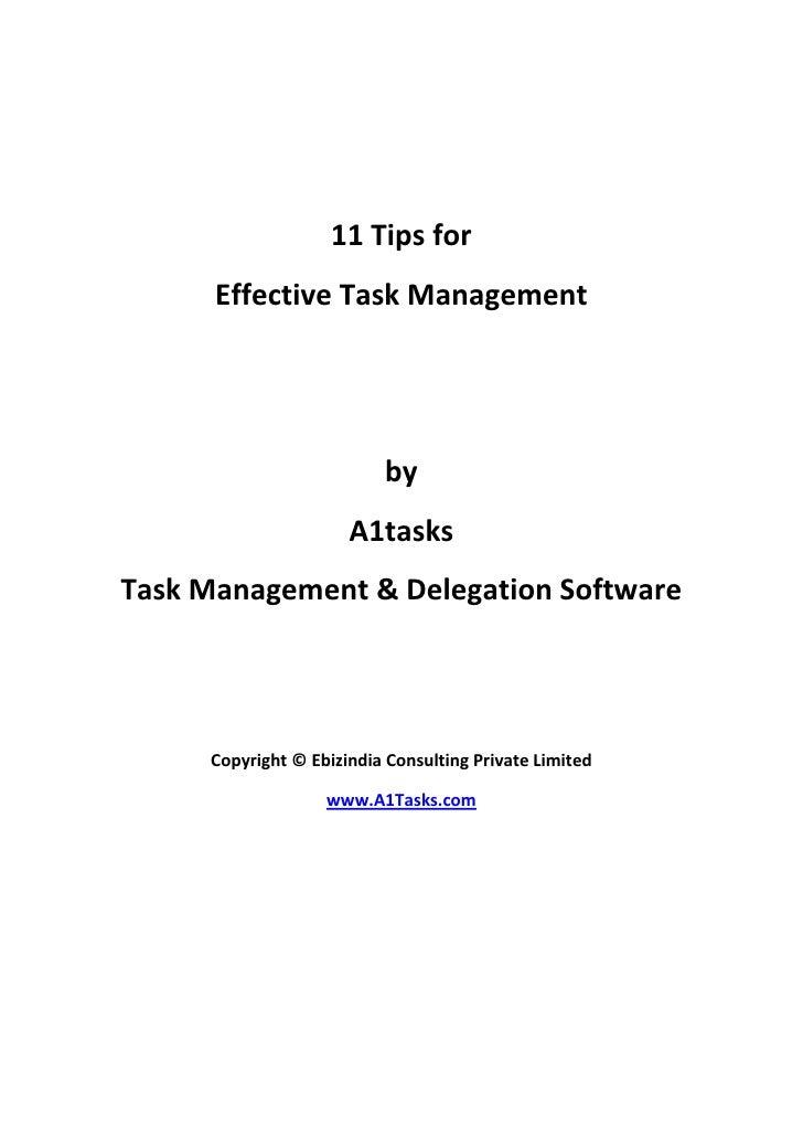 11 Tips for <br />Effective Task Management<br />by<br />A1tasks<br />Task Management & Delegation Software<br />Copyright...