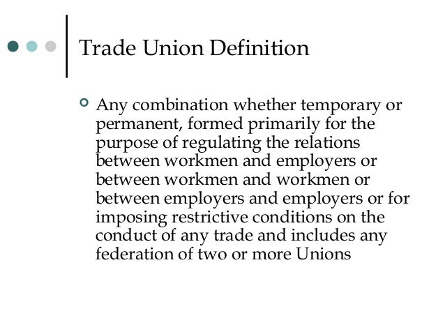 the extent to which trade union A trade union is an organisation made up of members who are workers the main aim of a trade union is to protect the interests of its members this section outlines the history of [no-lexicon]trade unions[/no-lexicon] in the uk and their role in.