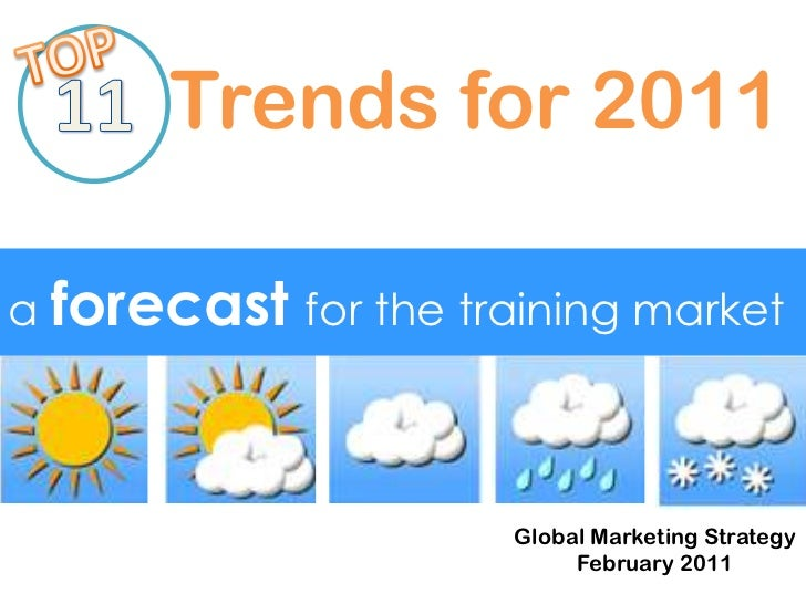 TOP<br />11<br />Trends for 2011<br />a forecastfor the training market<br />Global Marketing Strategy<br />February 2011<...