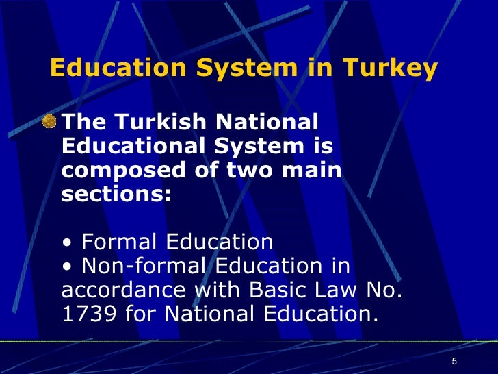 educational system in turkey The education system has been evolving into what we see today since the  creation of the modern state of turkey with the formation of the turkish republic  in.
