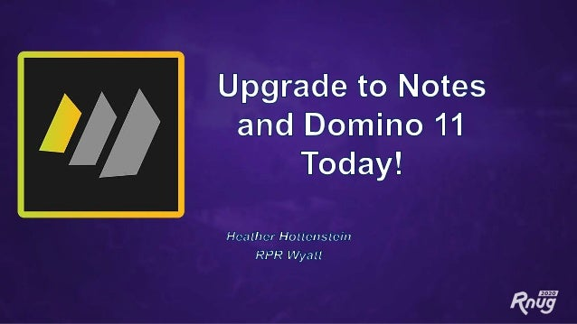 Upgrade to Notes and Domino 11 Today!