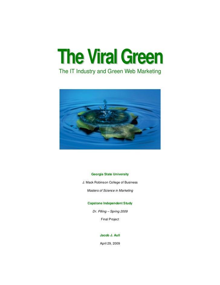 The Viral GreenThe IT Industry and Green Web Marketing             Georgia State University        J. Mack Robinson Colleg...