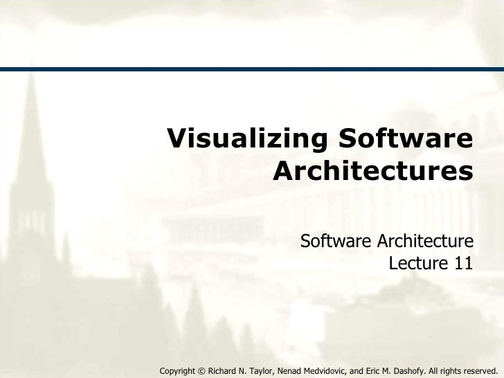 Visualizing Software Architectures Software Architecture Lecture 11