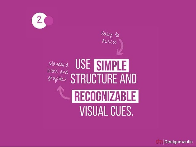2. Use simple structure and recognizable visual cues.