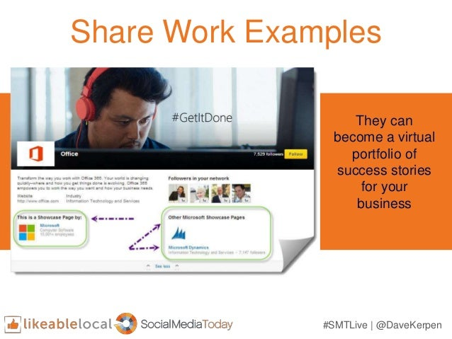 #SMTLive | @DaveKerpen Share Work Examples They can become a virtual portfolio of success stories for your business