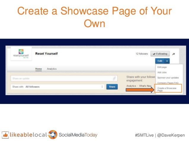 #SMTLive | @DaveKerpen Create a Showcase Page of Your Own