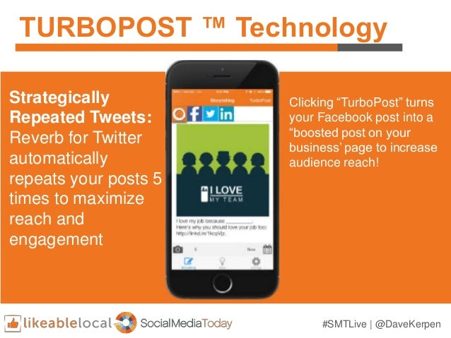 #SMTLive | @DaveKerpen TURBOPOST ™ Technology Strategically Repeated Tweets: Reverb for Twitter automatically repeats your...
