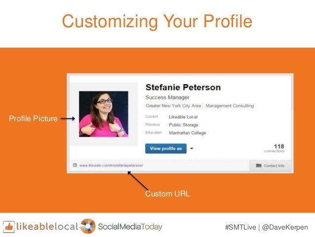 #SMTLive   @DaveKerpen Customizing Your Profile Custom URL Profile Picture