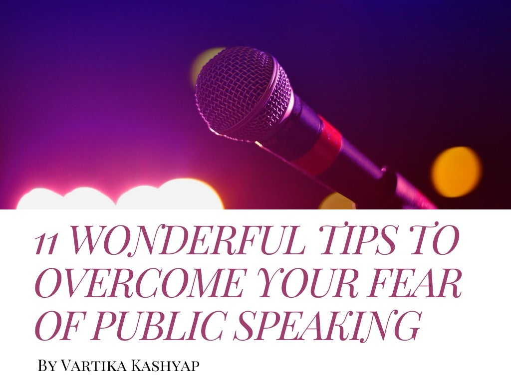 11 wonderful tips to overcome your fear of public speaking