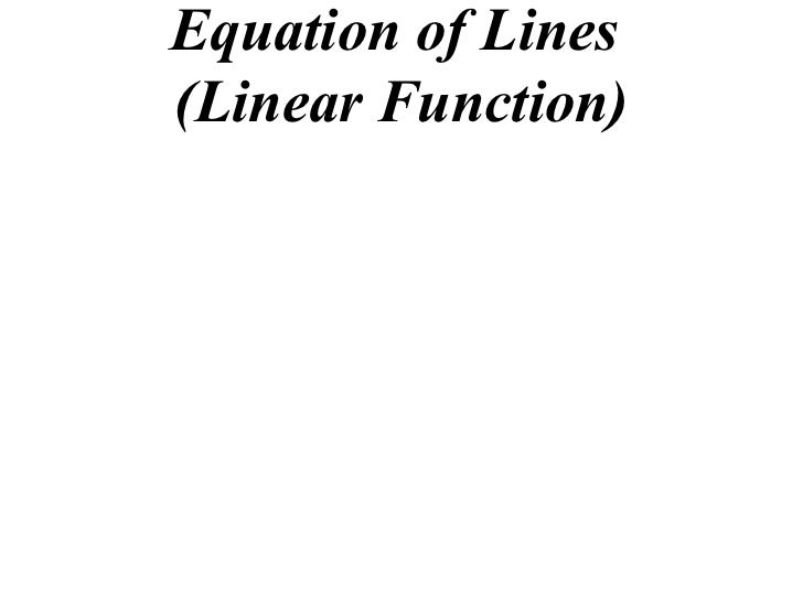 Equation of Lines  (Linear Function)