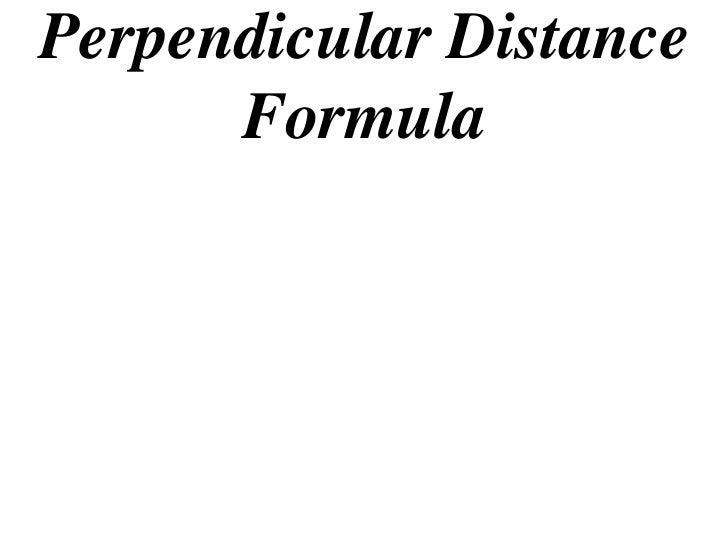 Perpendicular Distance      Formula