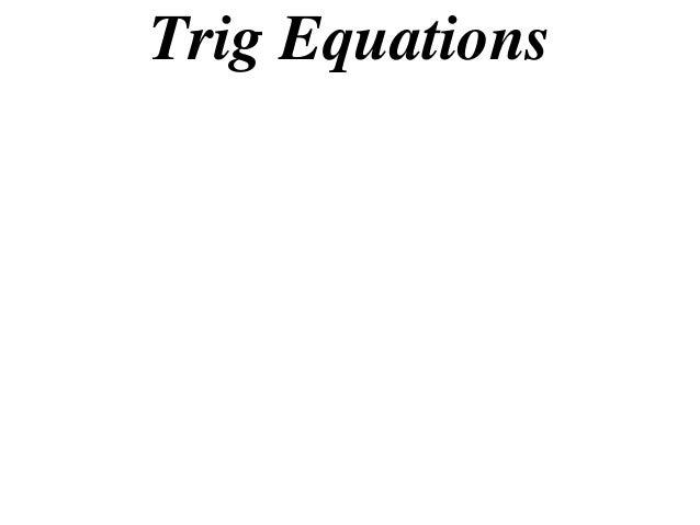 Trig Equations