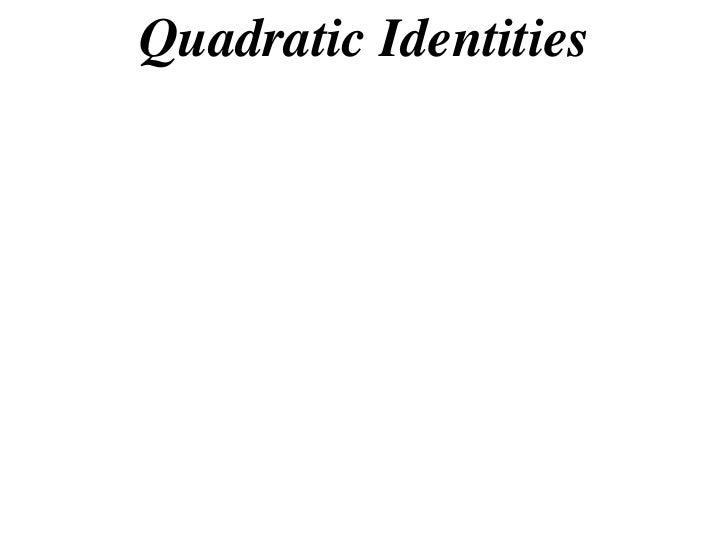 Quadratic Identities