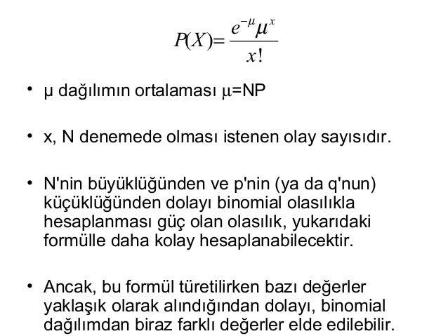 • Poisson dağılımında, dağılım parametreleri iki ayrı yolla bulunmaktadır.