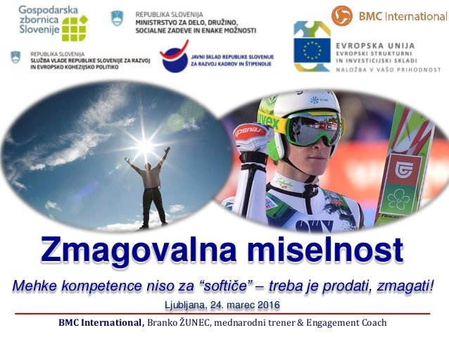 "BMC International, Branko ŽUNEC, mednarodni trener & Engagement Coach Zmagovalna miselnost Mehke kompetence niso za ""softi..."