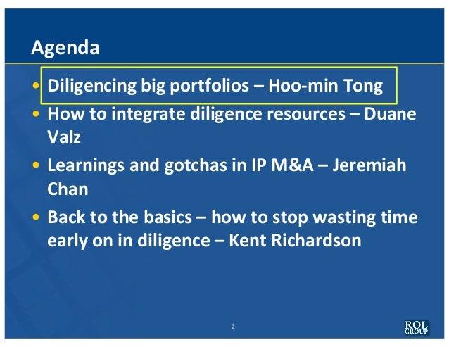 2 Agenda • Diligencing bigportfolios– Hoo-minTong • Howtointegratediligenceresources– Duane Valz • Learnings and...