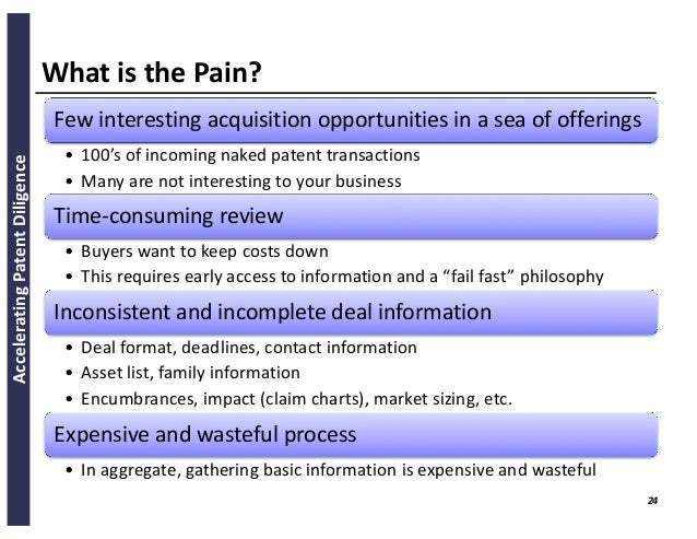 AcceleratingPatentDiligence WhyFocusonBasicDealInformation? • Gatherinformation fordeals • 500 deals/year Initia...