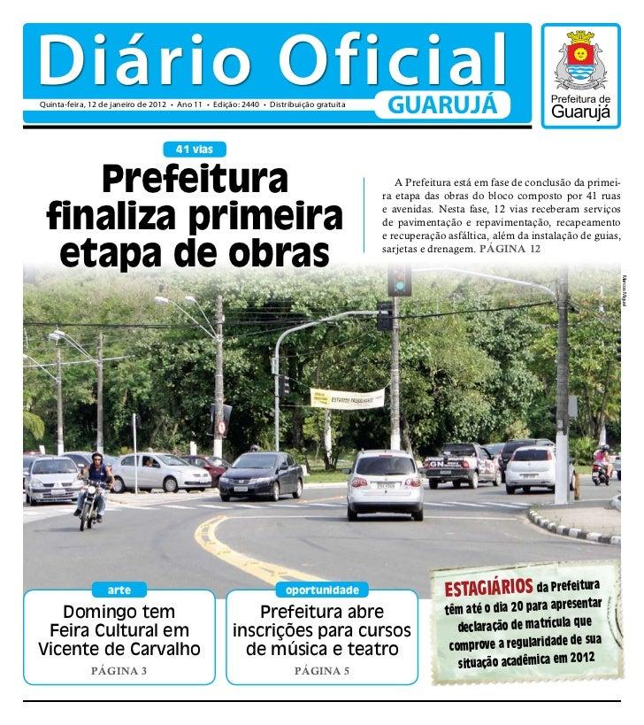 Diário OficialQuinta-feira, 12 de janeiro de 2012 • Ano 11 • Edição: 2440 • Distribuição gratuita                         ...