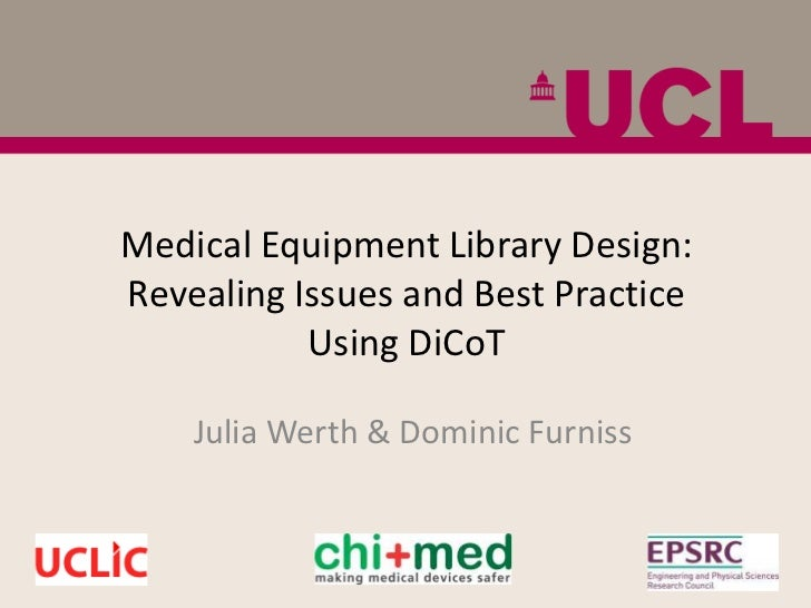 Medical Equipment Library Design:Revealing Issues and Best Practice           Using DiCoT    Julia Werth & Dominic Furniss