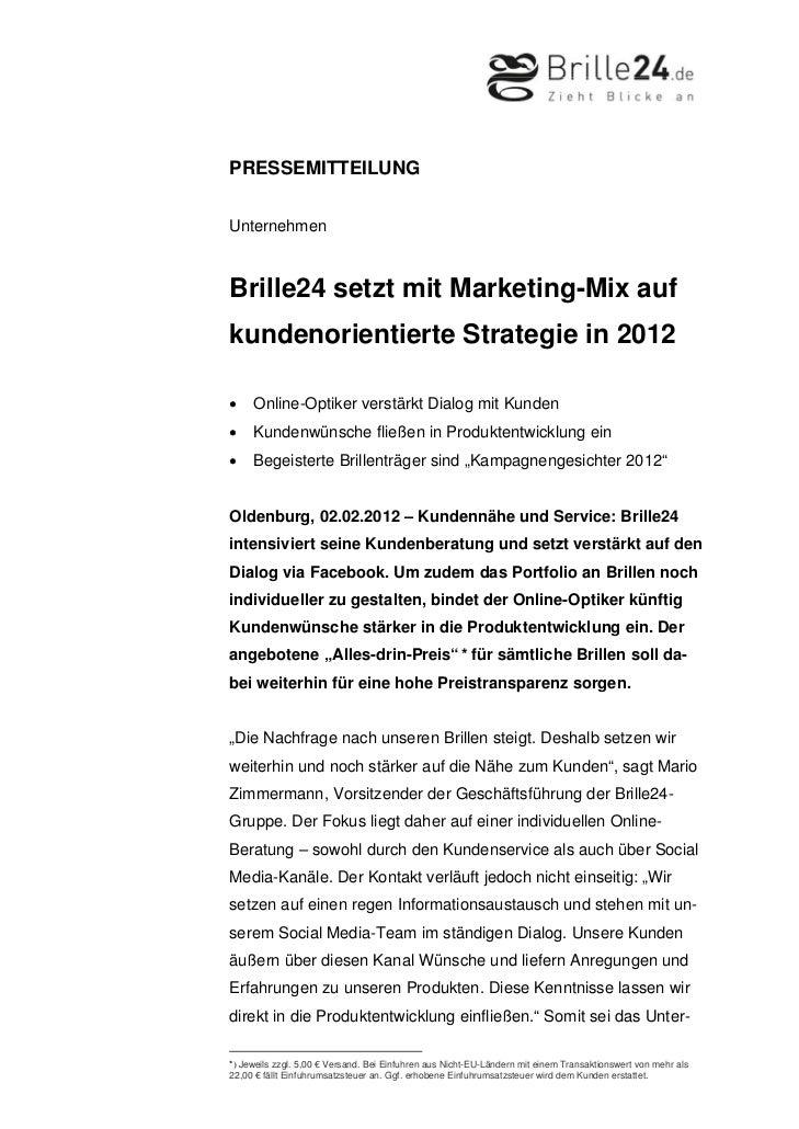 PRESSEMITTEILUNGUnternehmenBrille24 setzt mit Marketing-Mix aufkundenorientierte Strategie in 2012•    Online-Optiker vers...