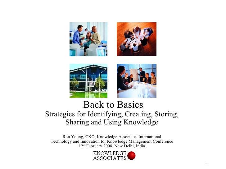 <ul><li>Back to Basics </li></ul><ul><li>Strategies for Identifying, Creating, Storing, </li></ul><ul><li>Sharing and Usin...