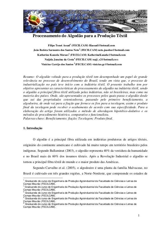 1 Processamento do Algodão para a Produção Têxtil Filipe Tonet Assad1 (FECILCAM) filassad@hotmail.com João Batista Sarment...