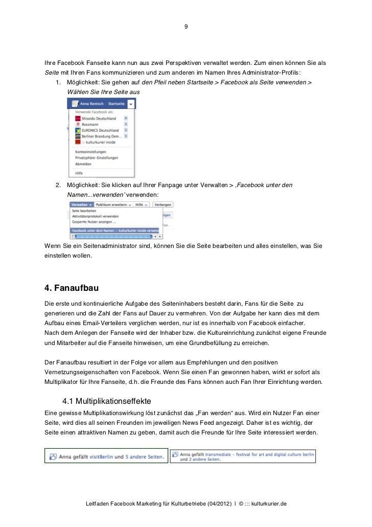 9Ihre Facebook Fanseite kann nun aus zwei Perspektiven verwaltet werden. Zum einen können Sie alsSeite mit Ihren Fans komm...