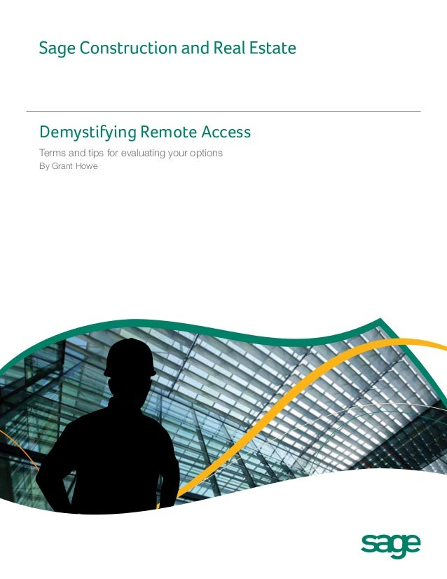 Demystifying Remote AccessTerms and tips for evaluating your optionsBy Grant Howe