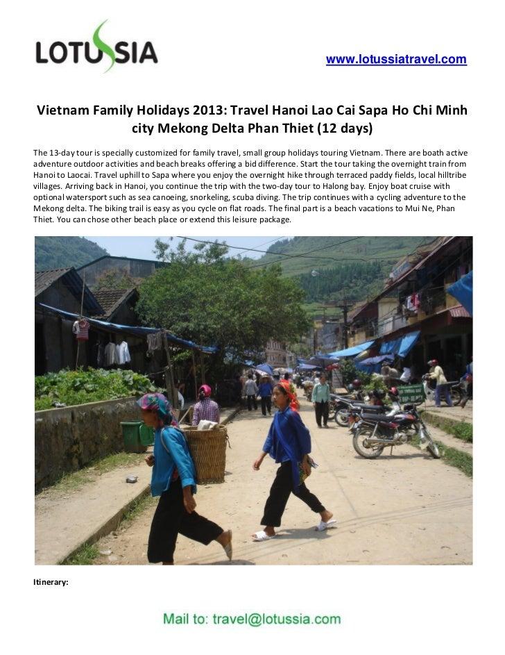 www.lotussiatravel.com Vietnam Family Holidays 2013: Travel Hanoi Lao Cai Sapa Ho Chi Minh               city Mekong Delta...