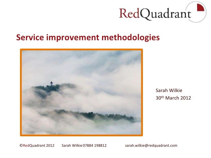 Service improvement methodologies                                                                         Sarah Wilkie    ...