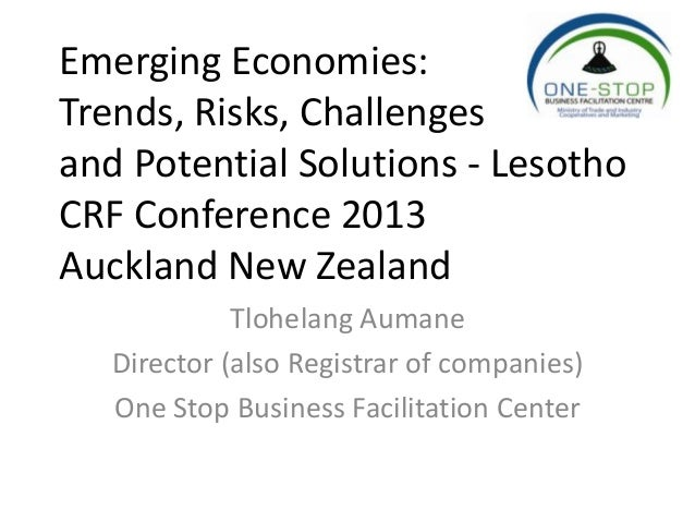 Emerging Economies:Trends, Risks, Challengesand Potential Solutions - LesothoCRF Conference 2013Auckland New Zealand      ...