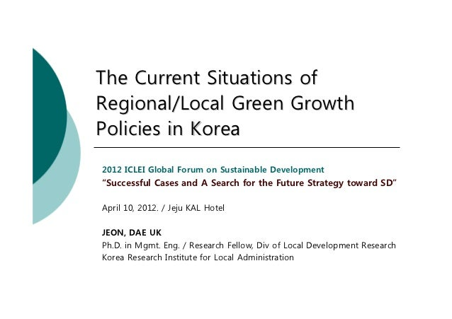 "The Current Situations ofRegional/Local Green GrowthPolicies in Korea2012 ICLEI Global Forum on Sustainable Development""Su..."