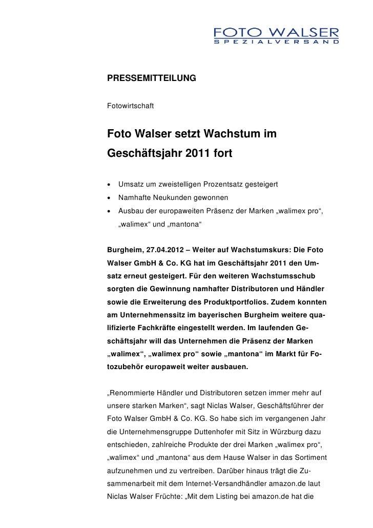 PRESSEMITTEILUNGFotowirtschaftFoto Walser setzt Wachstum imGeschäftsjahr 2011 fort•   Umsatz um zweistelligen Prozentsatz ...