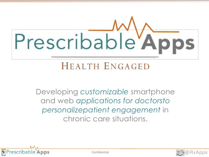 Developing customizable smartphone and web applications for doctorsto personalizepatient engagement in      chronic care s...